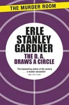 The D.A. Draws a Circle ebook by Erle Stanley Gardner