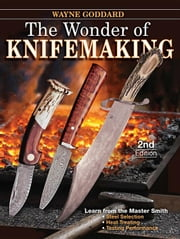 The Wonder of Knifemaking ebook by Goddard, Wayne
