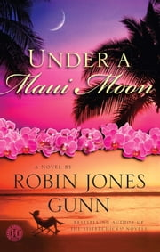 Under a Maui Moon - A Novel ebook by Robin Jones Gunn