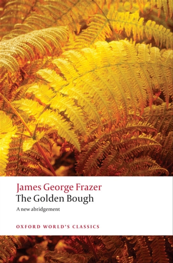 The Golden Bough: A Study in Magic and Religion - A Study in Magic and Religion ebook by Sir James George Frazer,Sir