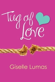 Tug of Love ebook by Giselle Lumas