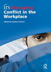 irs Managing Conflict in the Workplace ebook by Heather Falconer,Mike Bagshaw