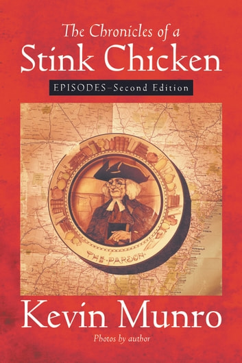 The Chronicles Of A Stink Chicken Ebook By Kevin Munro