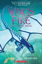 The Lost Heir (Wings of Fire Graphic Novel #2): A Graphix Book ebook by Tui T. Sutherland, Mike Holmes