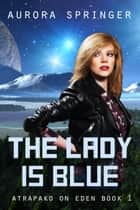 The Lady is Blue ebook by Aurora Springer