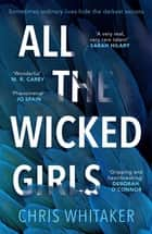 All The Wicked Girls - The addictive thriller with a huge heart, for fans of Sharp Objects ebook by