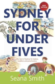 Sydney for Under Fives ebook by Smith, Seana