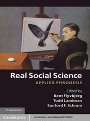 Real Social Science - Applied Phronesis ebook by Bent Flyvbjerg,Todd Landman,Sanford Schram