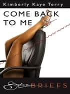 Come Back To Me ebook by Kimberly Kaye Terry