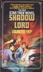 Shadow Lord ebook by Laurence Yep
