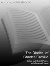 The Diaries Of Charles Greville ebook by Edward Pearce