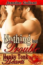 Nothing But Trouble ebook by Jannine Gallant