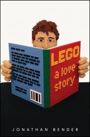 LEGO - A Love Story ebook by Jonathan Bender