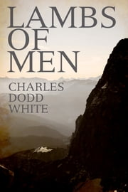 Lambs of Men ebook by Charles White