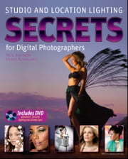 Studio and Location Lighting Secrets for Digital Photographers ebook by Rick Sammon,Vered Koshlano