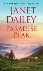 Paradise Peak - A Riveting and Tender Novel of Romance ebook by Janet Dailey