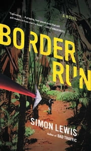 Border Run - A Novel ebook by Simon Lewis