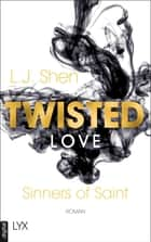 Twisted Love ebook by Patricia Woitynek, L.J. Shen, L. J. Shen