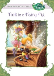 Disney Fairies: Tink in a Fairy Fix ebook by Disney Book Group