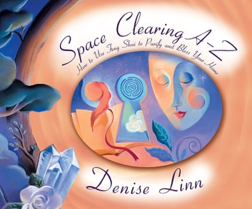 Space Clearing A-Z ebook by Denise Linn
