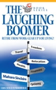 The Laughing Boomer: Retire from Work - Gear Up for Living!