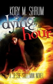 Dying by the Hour ebook by Kory M. Shrum
