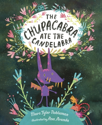 The Chupacabra Ate the Candelabra ebook by Marc Tyler Nobleman