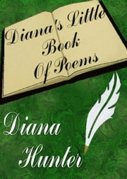 Diana's Little Book of Poems ebook by Diana Hunter