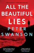 All the Beautiful Lies ebook by Peter Swanson