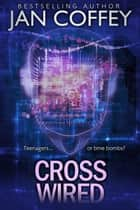 Cross Wired ebook by Jan Coffey