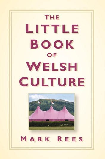 Little Book of Welsh Culture ebook by Mark Rees
