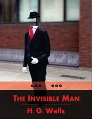 The Invisible Man ebook by Herbert George Wells