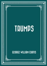 Trumps ebook by George William Curtis