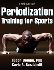 Periodization Training for Sports 3rd Edition ebook by Tudor Bompa,Carlo Buzzichelli