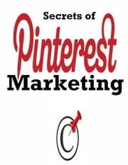 Secrets of Pinterest Marketing ebook by V.T.