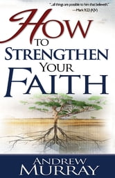 How to Strengthen Your Faith ebook by Andrew Murray