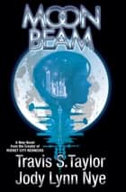 Moon Beam ebook by Travis S. Taylor, Jody Lynn Nye