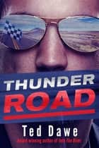 Thunder Road ebook by Ted Dawe