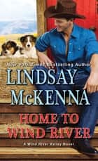 Home to Wind River ekitaplar by Lindsay McKenna