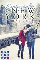 Winterzauber in New York ebook by Julia K. Stein