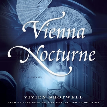 Vienna Nocturne - A Novel audiobook by Vivien Shotwell
