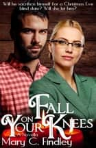 Fall On Your Knees ebook by Mary C. Findley
