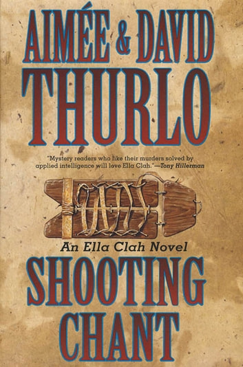 Shooting Chant - A Ella Clah Novel ebook by Aimée Thurlo,David Thurlo