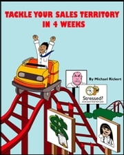 Tackle Your Sales Territory in 4 Weeks ebook by Michael Rickert