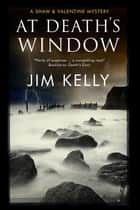 At Death's Window - A Shaw and Valentine police procedural ebooks by Jim Kelly