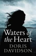 Waters of the Heart ebook by Doris Davidson