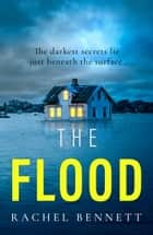 The Flood ebook by Rachel Bennett