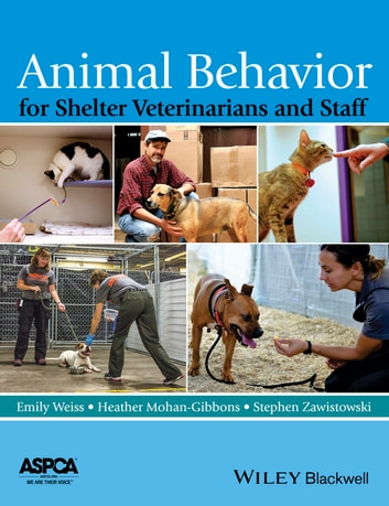 Animal Behavior for Shelter Veterinarians and Staff ebook by