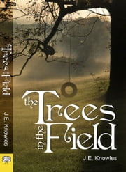 Trees in the Field ebook by J.E. Knowles