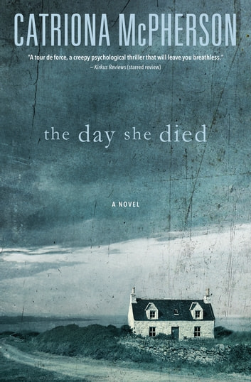 The Day She Died - A Novel ebook by Catriona McPherson
